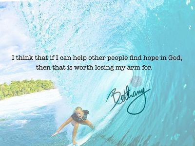 She inspires me! She is such a beautiful human being! #bethanyhamilton #soulsurfer