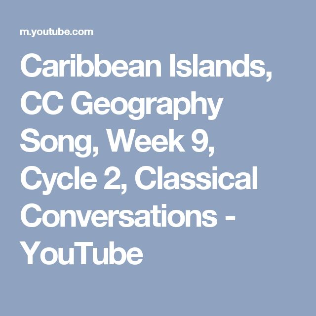 Caribbean Islands, CC Geography Song, Week 9, Cycle 2, Classical Conversations - YouTube