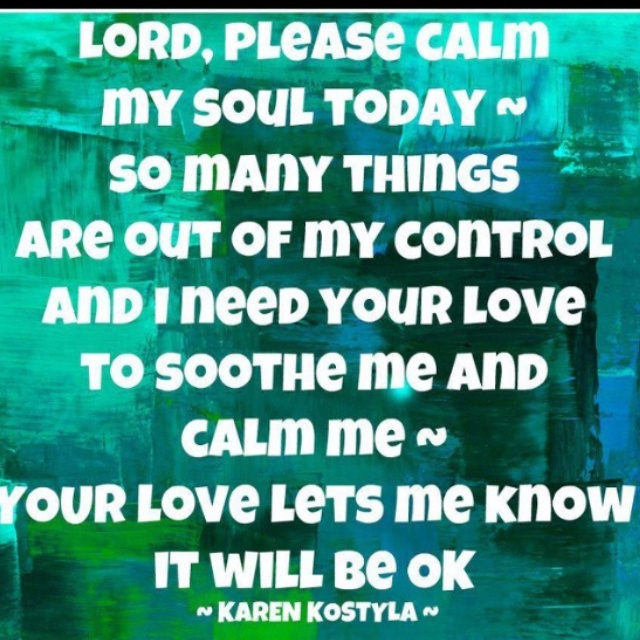 Calm my soulWorth Reading, Prayer Boardamen, Inspiration, Quotes, Beautiful Prayer, Prayer Work, Prai God, Prayer Change, Soul Today