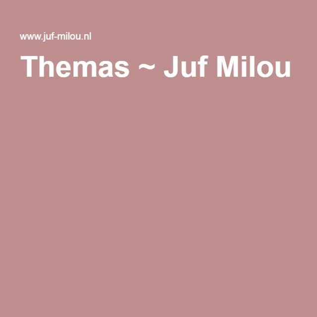 Themas ~ Juf Milou