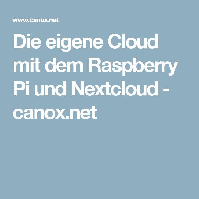 Die eigene Cloud mit dem Raspberry Pi und Nextcloud - canox.net