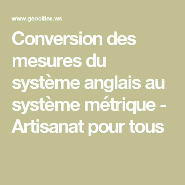 Conversion des mesures du système anglais au système métrique - Artisanat pour tous