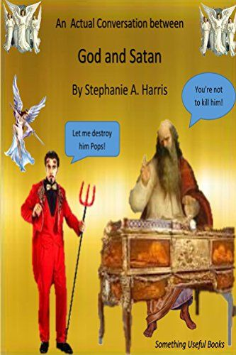 An actual conversation between God and Satan : Stephanie Harris