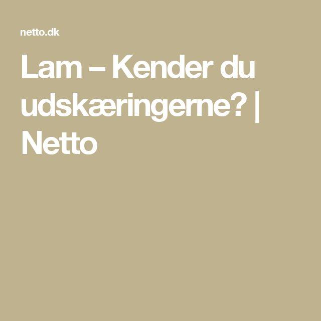 Lam – Kender du udskæringerne? | Netto