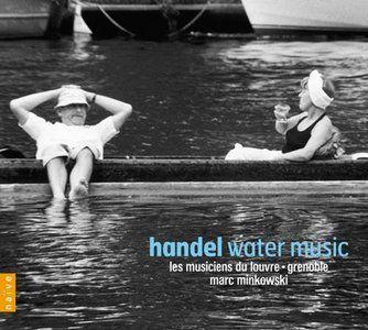 Minkowski, Les Musiciens Du Louvre - Handel: Water Music (2010)