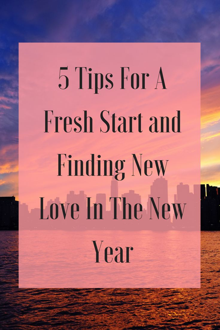 5 Tips for a fresh new year and fresh new outlook on love - The Dating Directory