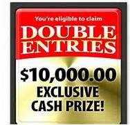 ... For A $1O,OOO.OO Cash Prize! 2X Entry Opportunity Just For PCH VIPs