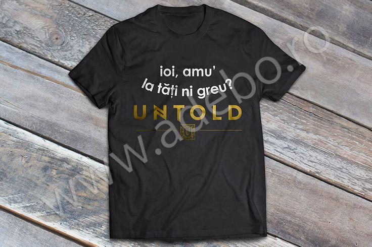 Ioi, amu' la tăţi ni greu!? Mergi anul acesta la Cluj si ai nevoie de un tricou personalizat UNTOLD Festival, ai nevoie de un tricou cu care sa iesi in evidenta?