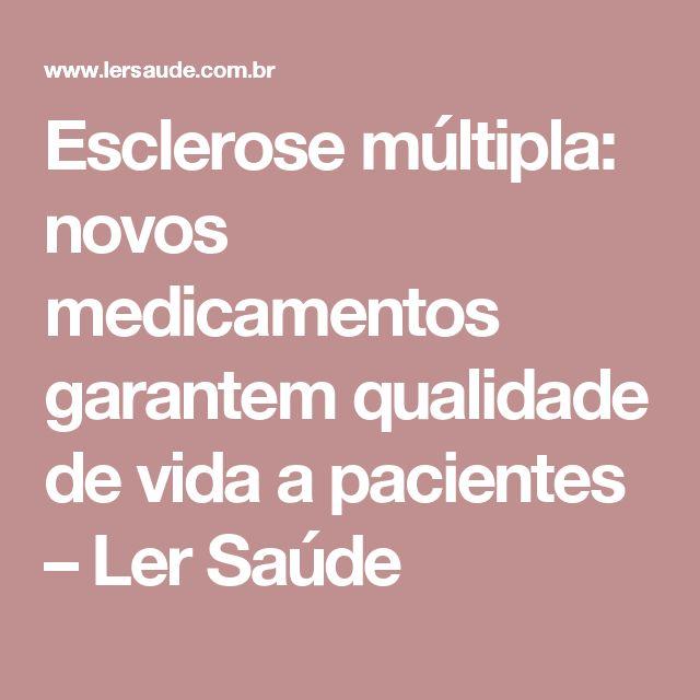 Esclerose múltipla: novos medicamentos garantem qualidade de vida a pacientes – Ler Saúde