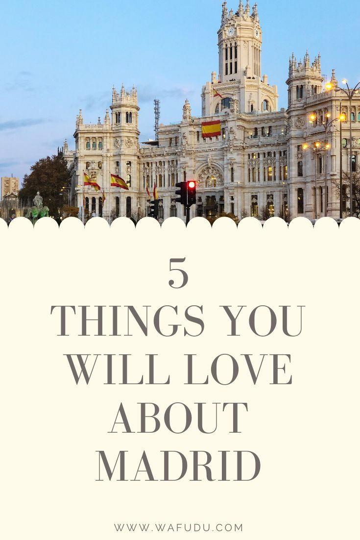 5 Things You Will Love About Madrid Spain In 2020 Madrid Travel Europe Travel Destinations Madrid