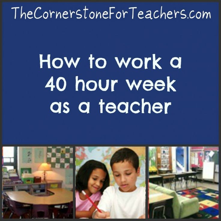 How to work a 40 hour week as a teacher - The Cornerstone