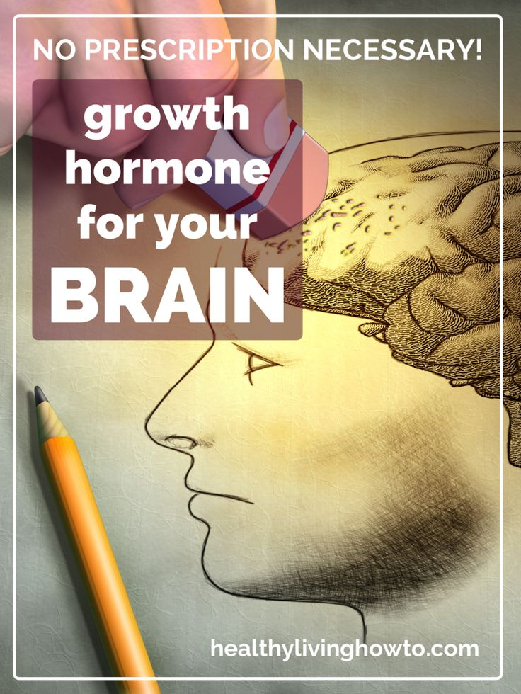 Growth Hormone For Your Brain. No Prescription Necessary! | healthylivinghowto.com pin