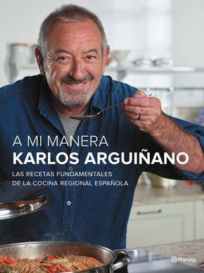 El nuevo libro de Karlos Arguiñano: A mi manera. Descubre las recetas fundamentales de la cocina regional española. El día 5 de noviembre de 2015 ala venta.