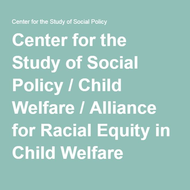 Center for the Study of Social Policy / Child Welfare / Alliance for Racial Equity in Child Welfare