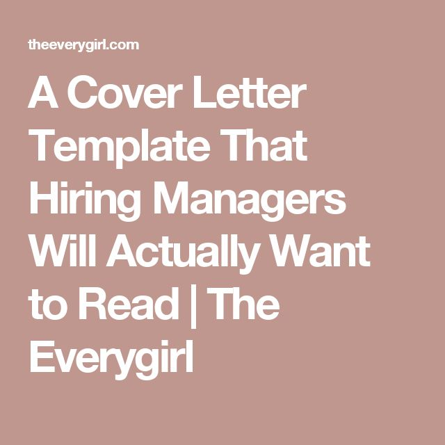 A Cover Letter Template That Hiring Managers Will Actually Want to Read | The Everygirl