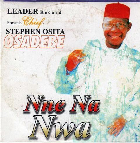Osita Osadebe - Nne Na Nwa - CD