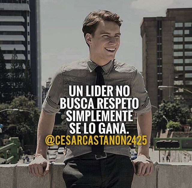 Reposting @cesarcastanon2425: Un líder no busca respeto, simplemente se lo gana. #lider #liderazgo #empresa #coaching #coach #mentor #emprendedores #emprendedor