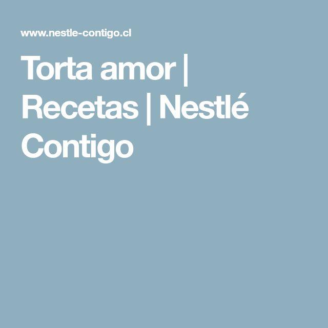 Torta amor | Recetas | Nestlé Contigo