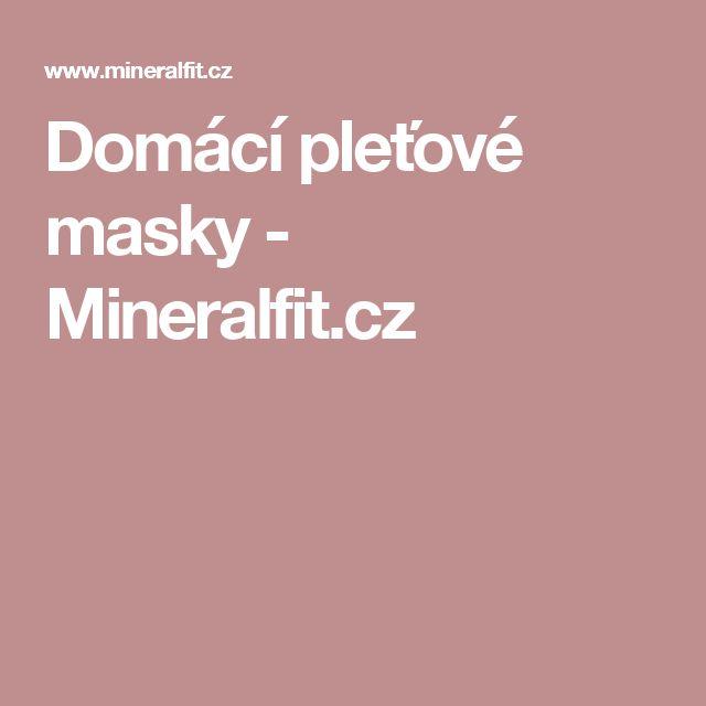 Domácí pleťové masky - Mineralfit.cz