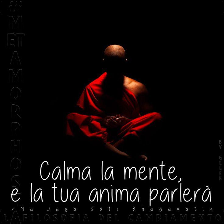 Pillole di Benessere #30... #Metamorphosya #MaJayaSatiBhagavati #mente #anima #lafilosofiadelcambiamento #meditazione
