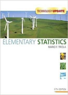 Elementary Statistics Technology Update (11th Edition) By Mario F. Triola