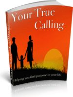 """Free E-book """"Your True Calling"""" Sometimes in life we get bogged down by mortgages, debt and unfullfilment. You can now find out exactly where you are supposed to be with this fascinating title."""
