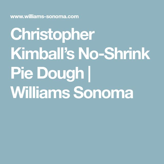 Christopher Kimball's No-Shrink Pie Dough | Williams Sonoma