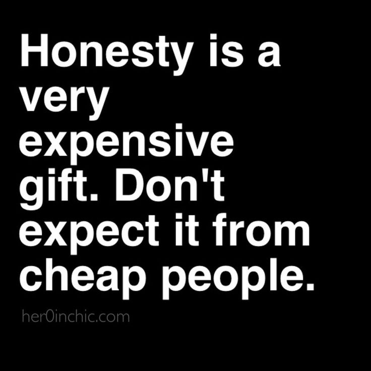 Honesty...you owe it to yourself - so accept the truth and go on - get out of denial!