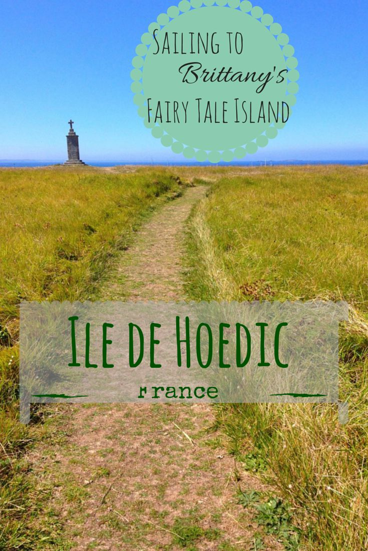 Sailing to Brittany's Fairy Tale Island: a day trip to this small island that is so quintessentially French. Brittany is much more than you think!