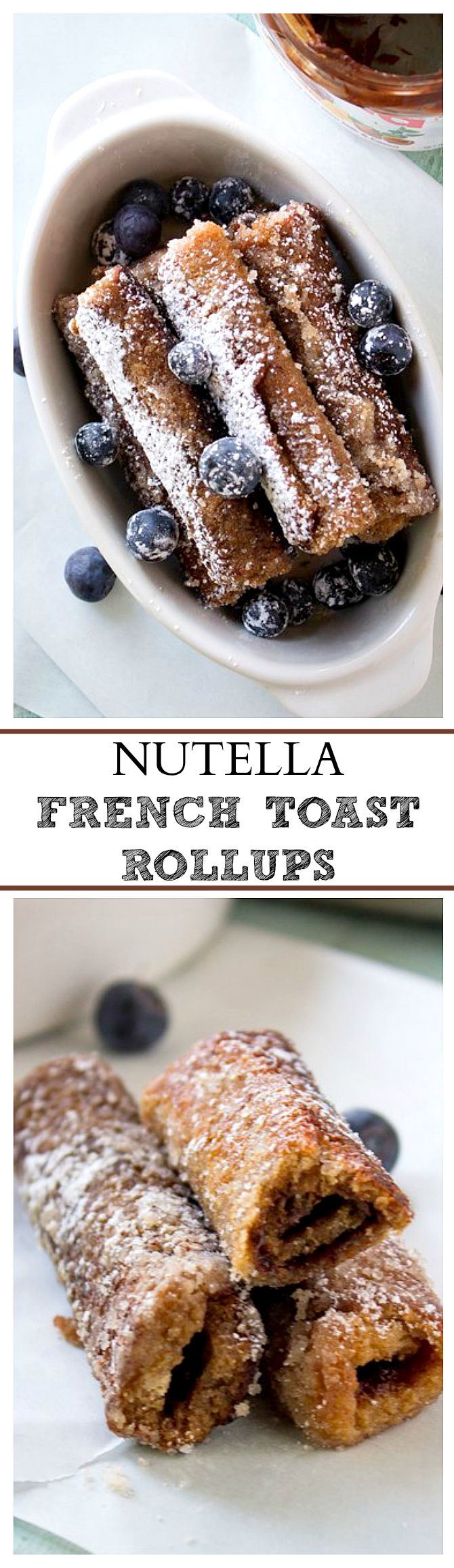 Nutella French Toast Rollups