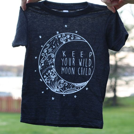 Keep your wild Moon Child Unisex children's by RadEarthSupplyCo