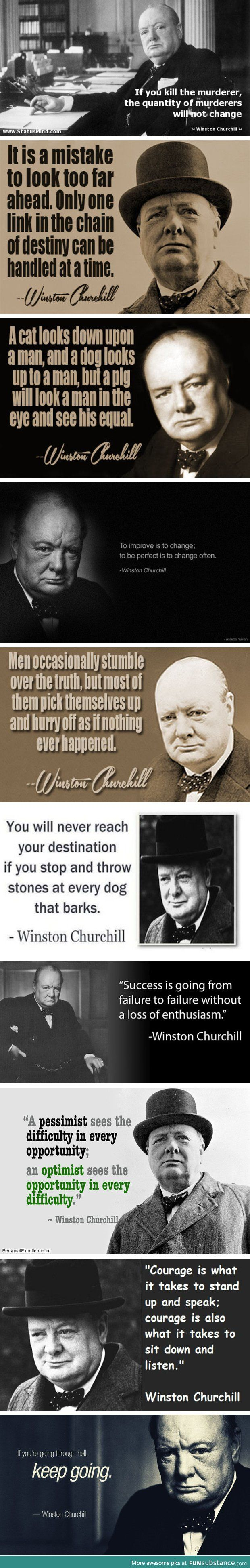 Sir Winston Churchill was a wise man                                                                                                                                                                                 More