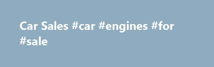 Car Sales #car #engines #for #sale http://cars.remmont.com/car-sales-car-engines-for-sale/  #mccarthy call a car # New and Used Car Sales South Africa Car Dealers In South Africa. Mccarthy Call a Car McCarthy Call-a-Car offers consumers in the market for a new or used vehicle with the means to easily purchase their preferred vehicle. Auto Pedigree Auto Pedigree houses the largest second hand stock pool in…The post Car Sales #car #engines #for #sale appeared first on Cars.
