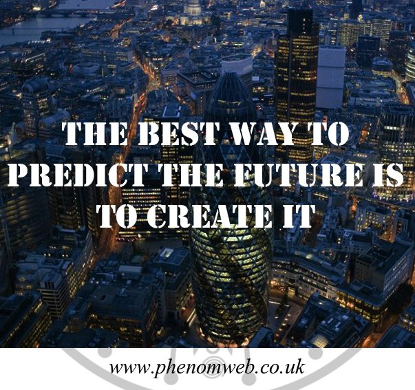 The best way to predict the future is to create it - https://www.phenomweb.co.uk/the-best-way-to-predict-the-future-is-to-create-it/ - #science #technology #essentials #entrepreneur #startup #innovation #digital #values #businessmodel #design #business #developer #new #brandnew #web #webdesign #webdev #webdevelopment #WordPress #design #SEO #Marketing #Google #blogging #mobileapp #mobile #ios #apps #happy