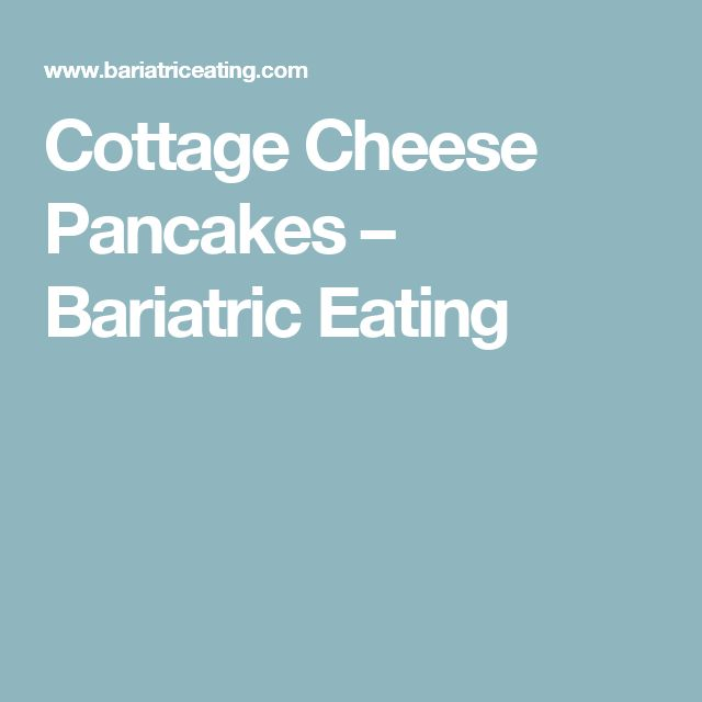 cottage cheese pancakes bariatric eating food pinterest