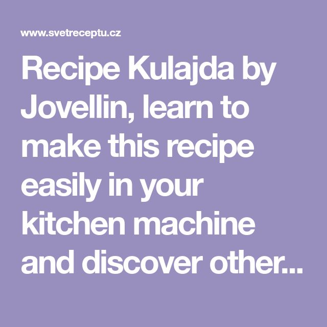 Recipe Kulajda by Jovellin, learn to make this recipe easily in your kitchen machine and discover other Thermomix recipes in Polévky.