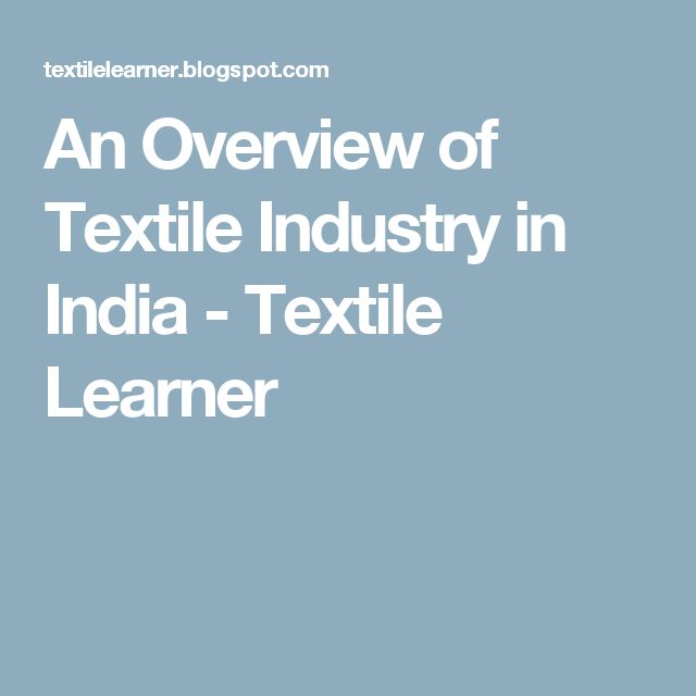 An Overview of Textile Industry in India - Textile Learner