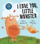 I Love You, Little Monster by Giles Andreae, illustrated by Jess Mikhail