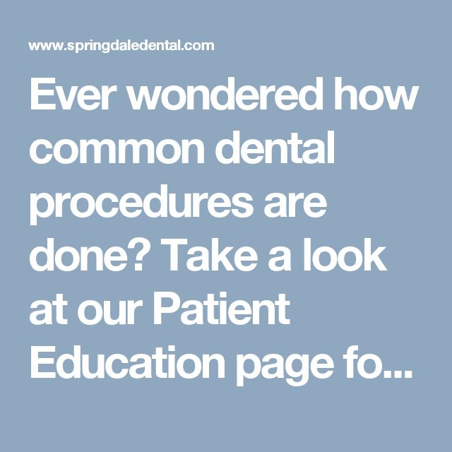 Ever wondered how common dental procedures are done? Take a look at our Patient Education page for short educational videos! Call us at Springdale Dental Centre at (905) 458-1212 for inquiries.