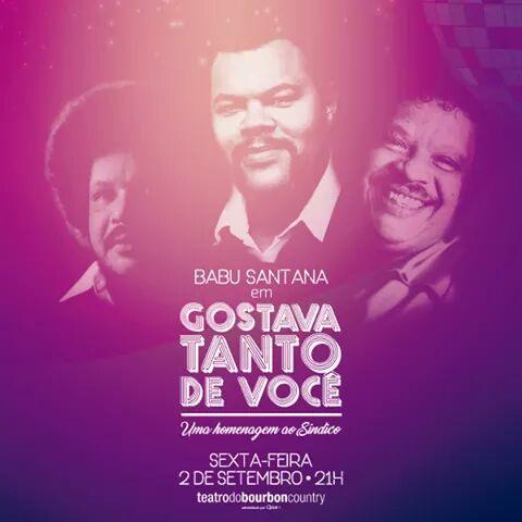 Sorteio! BABU SANTANA em GOSTAVA TANTO DE VOCE SEX02SET BOURBON COUNTRY