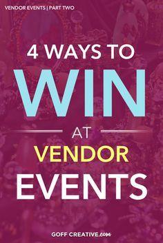 4 Ways to Win At Vendor Events |GoffCreative.com