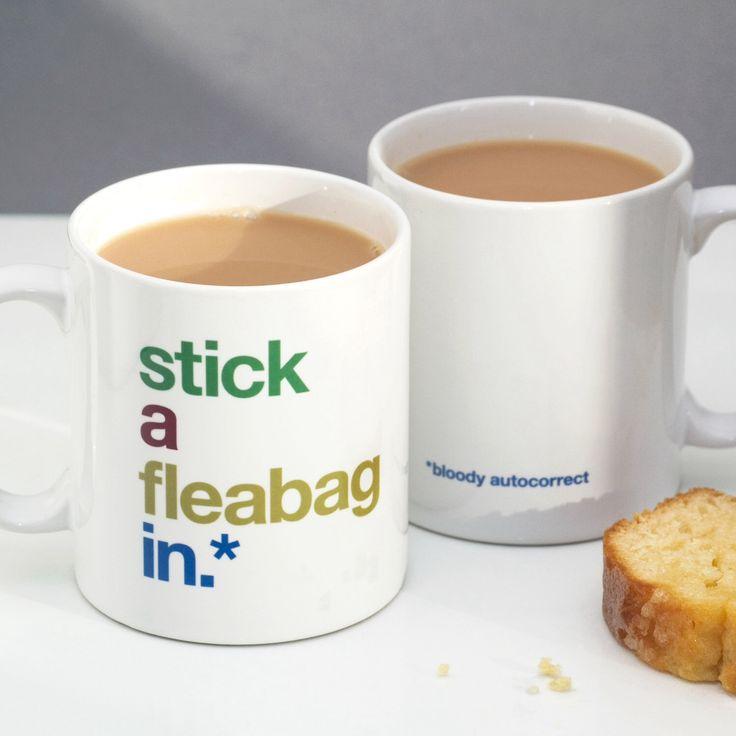Funny Mug, Autocorrect Mug, Witty Mug, Humorous Mug, Autocorrect Fail, Funny Stocking Filler, Stick A Fleabag In Mug – Free UK delivery by WordplayDesignUk on Etsy https://www.etsy.com/listing/258144637/funny-mug-autocorrect-mug-witty-mug