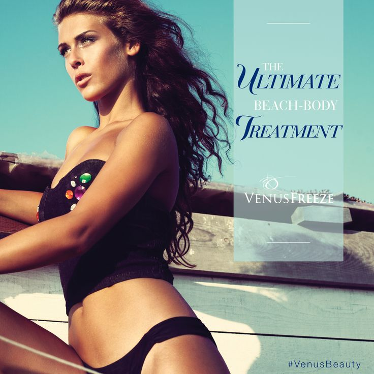 The Most Sought-After Treatments in Medical Aesthetics in Our New Summer Campaign - Venus Concept