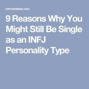 9 Reasons Why You Might Still Be Single as an INFJ Personality Type