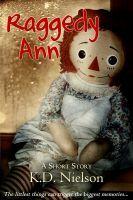 Raggedy Ann, an ebook by KD Nielson at Smashwords