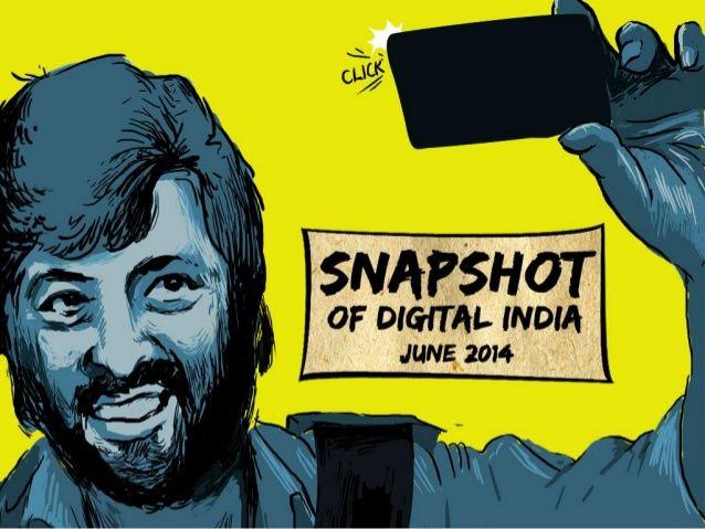 Snapshot of Digital India – June 2014 by Ethinos Digital Marketing via slideshare