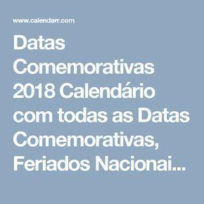 Datas Comemorativas 2018 Calendário com todas as Datas Comemorativas, Feriados Nacionais e Dias Importantes de 2018 do Brasil.