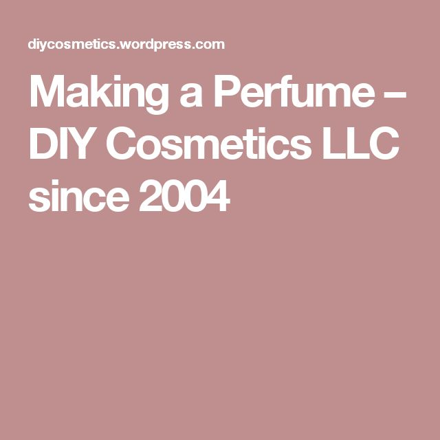 Making a Perfume – DIY Cosmetics LLC since 2004