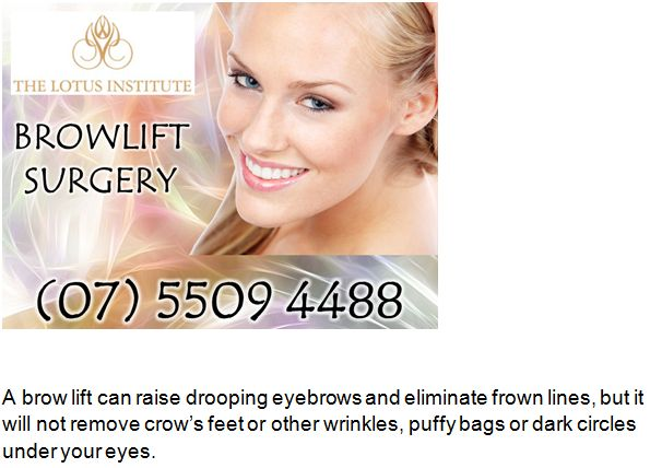 Cosmetic Surgeon Queensland: Brow Lift Surgery On The Gold Coast - Southport Cl...