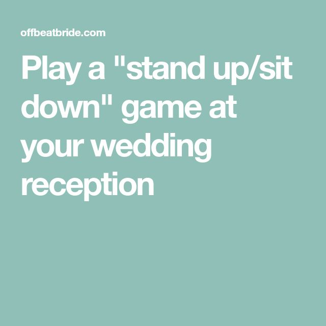 Play A Stand Up Sit Down Game At Your Wedding Reception Isa